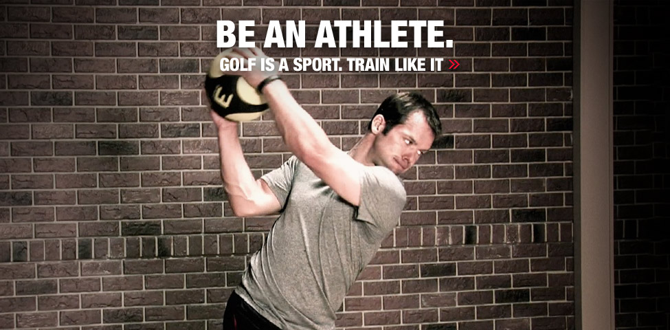 Be an athlete. Golf is a sport. Train like it